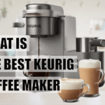 Which is the best keurig